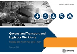Queensland Transport and Logistics Workforce_Strategy and Action Plan 2018-2023