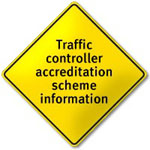 An image of a road sign saying traffic controller accreditation scheme